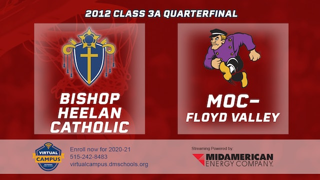 2012 Basketball 3A Quarterfinal - Bishop Heelan Catholic vs. MOC-Floyd Valley