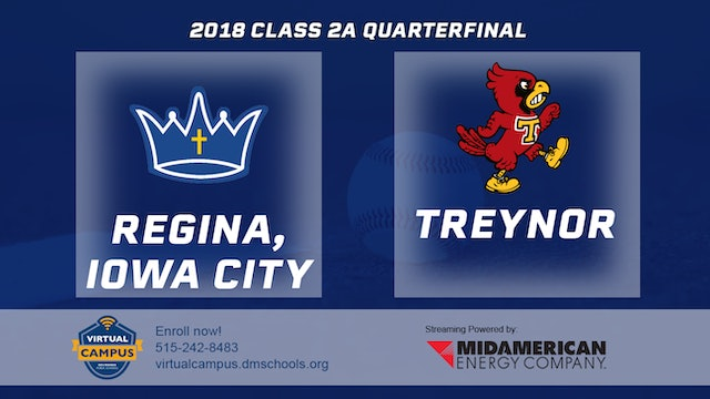 2018 Baseball 2A Quarterfinal - Regina, Iowa City vs. Treynor