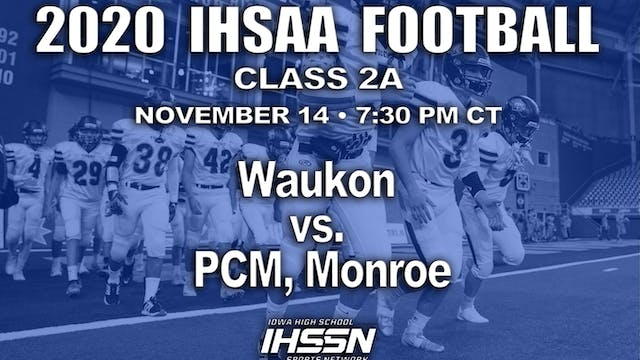 Waukon 38 vs PCM, Monroe 21 - 2A SEMI...