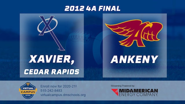 2012 Football 4A Final - Ankeny vs. Xavier, Cedar Rapids