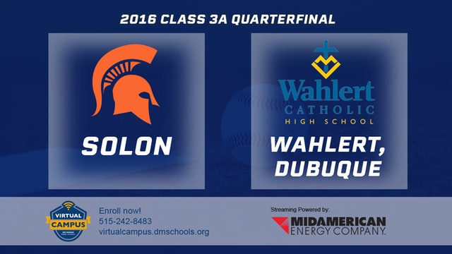 2016 Baseball 3A Quarterfinal - Solon vs Wahlert, Dubuque