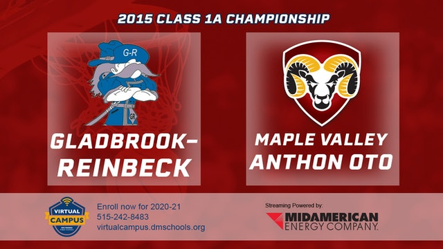 2015 Basketball 1A Championship Gladbrook-Reinbeck vs. Maple Valley Anthon Oto