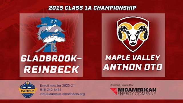 2015 1A Basketball Finals: Gladbrook-Reinbeck vs. Maple Valley Anthon Oto