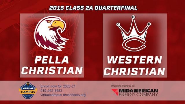 2015 2A Basketball Quarter Finals: Pella Christian vs. Western Christian