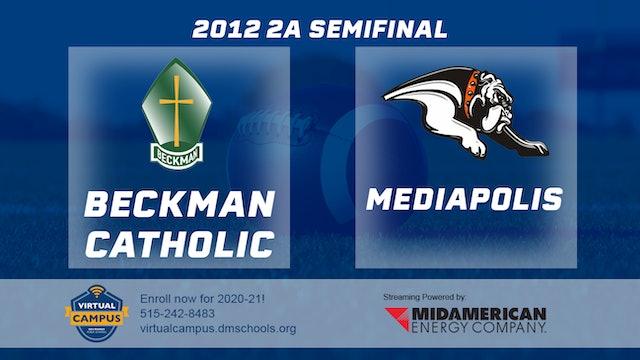 2012 Football 2A Semifinal - Mediapolis vs. Beckman Catholic, Dyersville