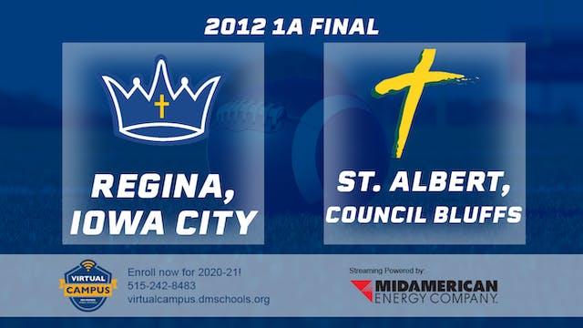 2012 Football 1A Final - Regina, Iowa...