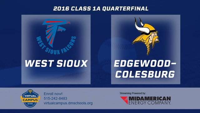 2016 Baseball 1A Quarterfinal - West Sioux, Hawarden vs Edgewood, Colesburg