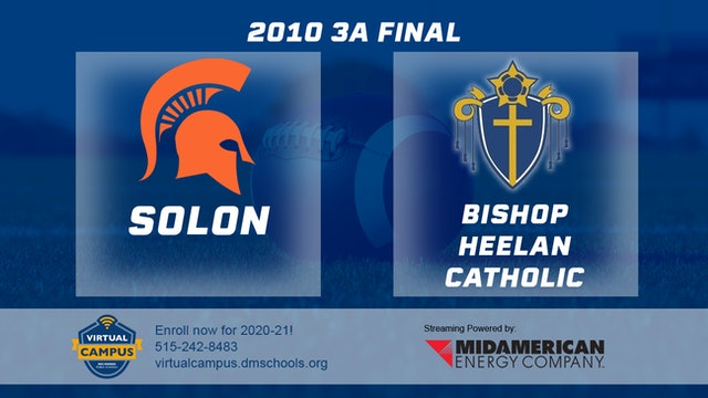 2010 Football 3A FInal - Bishop Heelan, Sioux City vs. Solon