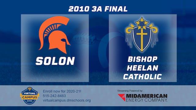 2010 Football 3A FInal - Bishop Heela...