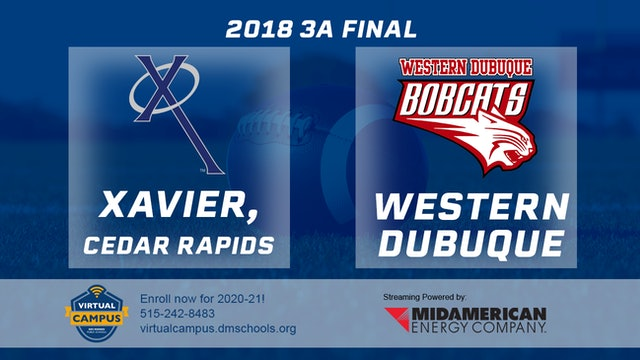 3A Final - Xavier, Cedar Rapids vs. Western Dubuque