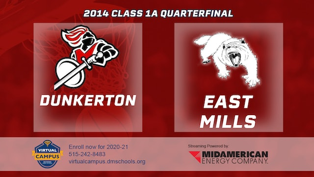 2014 Basketball 1A Quarterfinal - Dunkerton vs. East Mills