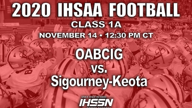 2020 IHSAA FB Semi Final - 1A - OABCIG vs. Sigourney-Keota