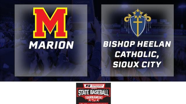 2019 Baseball 3A Quarterfinal - Marion vs. Bishop Heelan Catholic, Sioux City