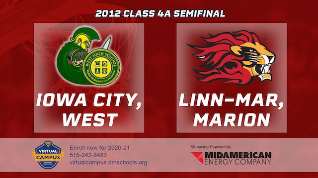 2012 Basketball 4A  Semifinal - Iowa City, West vs. Linn-Mar, Marion