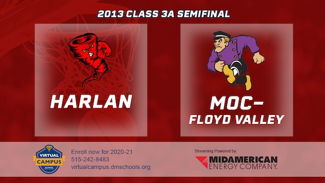 2013 Basketball 3A Semifinal - Harlan vs. MOC-Floyd Valley