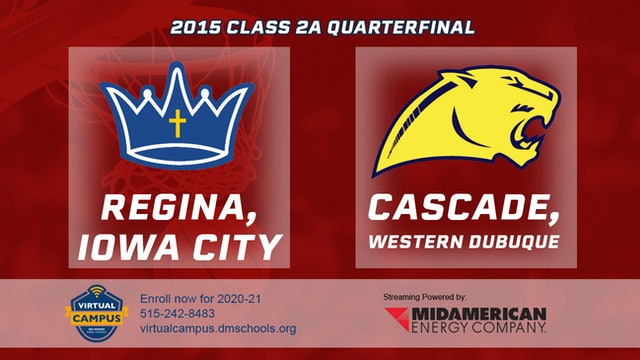 2015 Basketball 2A Quarterfinal - Regina, Iowa City vs. Cascade, Western Dubuque