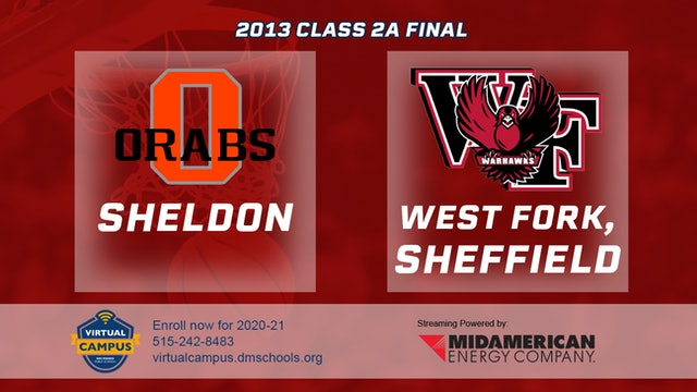 2013 Basketball 2A  Championship - Sheldon vs. West Fork, Sheffield