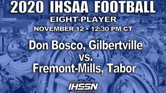 2020 IHSAA FB Semi Final - 8 Player - Don Bosco vs. Fremont Mills