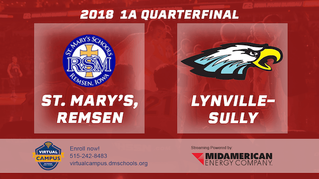 2018 Basketball Class 1A Quarterfinal (St. Mary's, Remsen vs. Lynville-Sully)