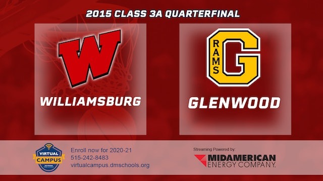 2015 Basketball Class 3A Quarterfinal Williamsburg vs. Glenwood