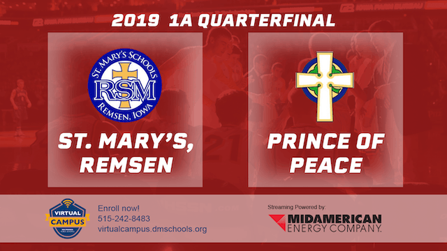 2019 Basketball 1A Quarterfinal - St. Mary's,Remsen vs. Prince of Peace,Clinton
