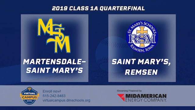 2019 Baseball 1A Quarterfinal - Martensdale-St. Mary's vs. Remsen St. Mary's
