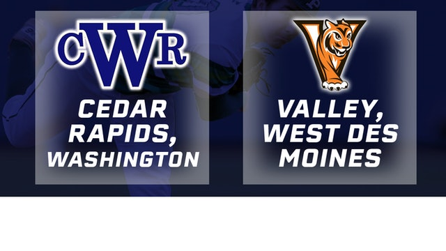 2018 Baseball 4A Semifinals - Cedar Rapids,Washington vs. Valley,West Des Moines