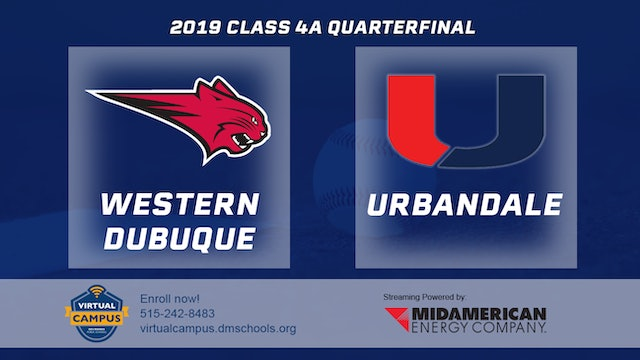 2019 Baseball 4A Quarterfinal - Western Dubuque, Epworth vs. Urbandale