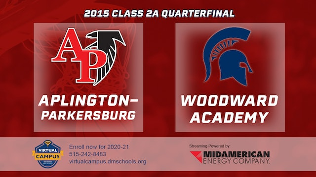 2015 Basketball Class 2A Quarterfinal Aplington Parkersburg vs. Woodward Academy