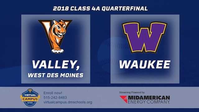 2018 Baseball 4A Quarterfinal - Valley, West Des Moines vs. Waukee