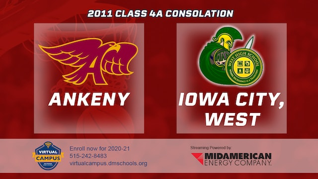 2011 Basketball 4A Consolation - Ankeny vs. Iowa City, West