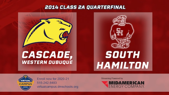 2014 Basketball 2A Quarterfinal - Cascade, W. Dubuque vs. South Hamilton, Jewell