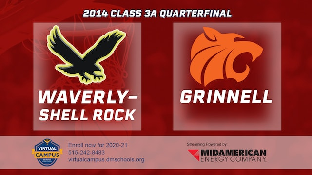 2014 Basketball 3A Quarterfinal - Waverly-Shell Rock vs. Grinnell