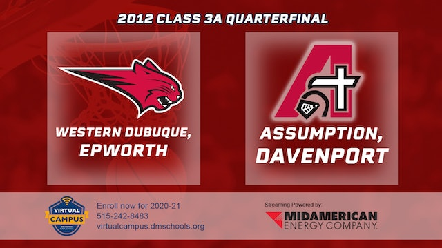 2012 Basketball 3A Quarterfinal - Western Dubuque  vs. Assumption, Davenport