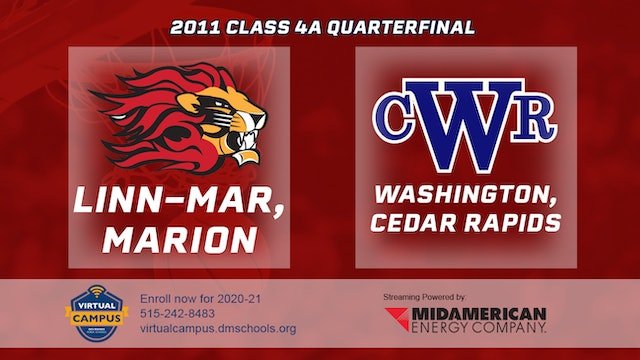 2011 Basketball 4A Quarterfinal - Linn-Mar, Marion vs. Cedar Rapids, Washington