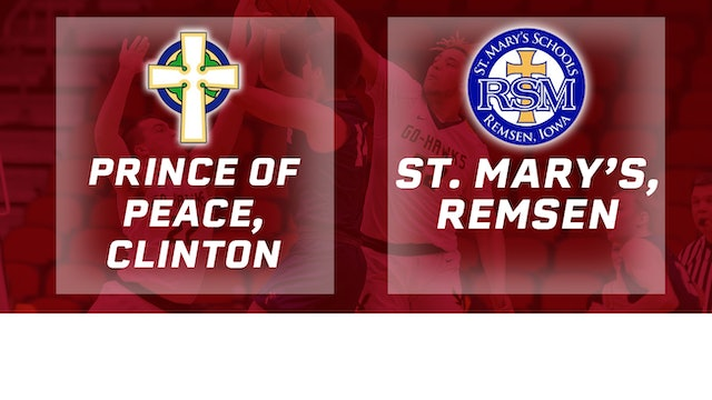 2019 Basketball 1A Quarterfinal - Prince of Peace, Clinton vs St. Mary's, Remsen