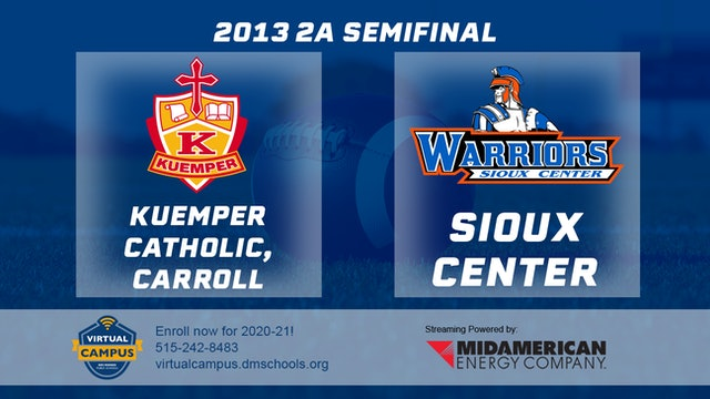 2013 Football 2A Semifinal - Kuemper Catholic, Carroll vs. Sioux Center