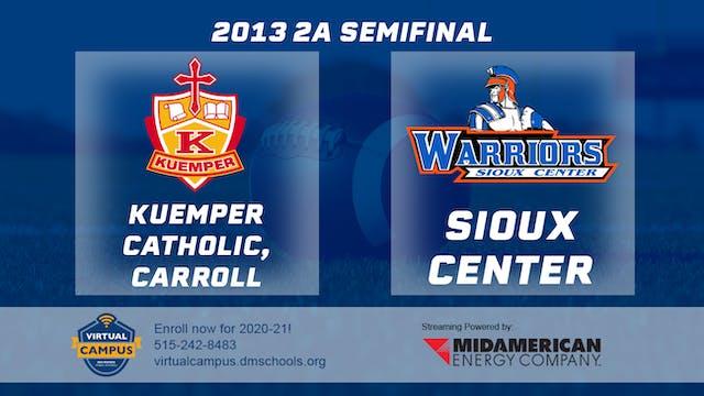 2013 Football 2A Semifinal - Kuemper ...