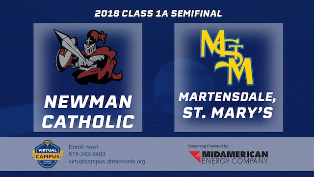 2018 Baseball 1A Semifinal - Newman Catholic vs. Martensdale-St Mary's