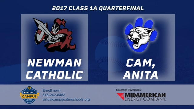 2017 Baseball 1A Quarterfinal - Newman Catholic, Mason City vs. CAM, Anita