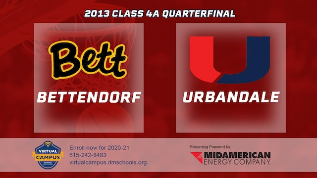 2013 Basketball 4A Quarterfinal - Bettendorf vs. Urbandale
