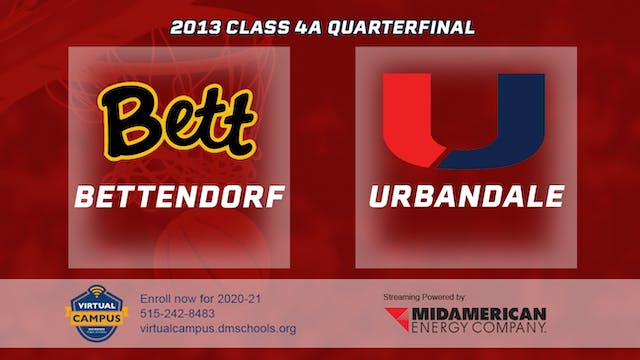 2013 Basketball 4A Quarterfinal - Bet...