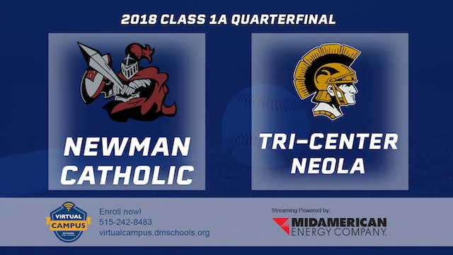 2018 Baseball 1A Quarterfinal - Newman Catholic,Mason City vs. Tri-Center Neola