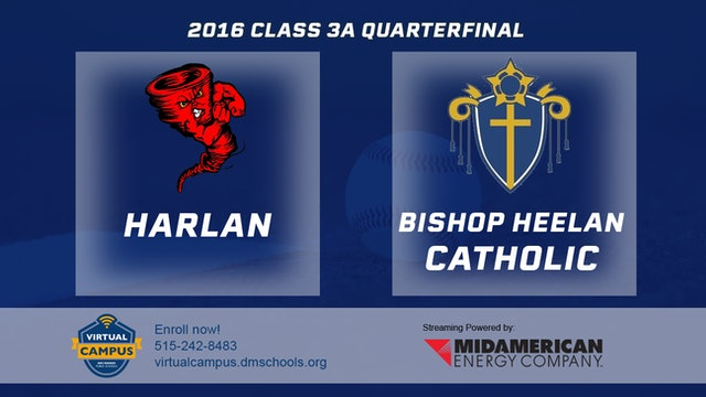 2016 Baseball 3A Quarterfinal - Harlan vs Bishop Heelan Catholic, Sioux City