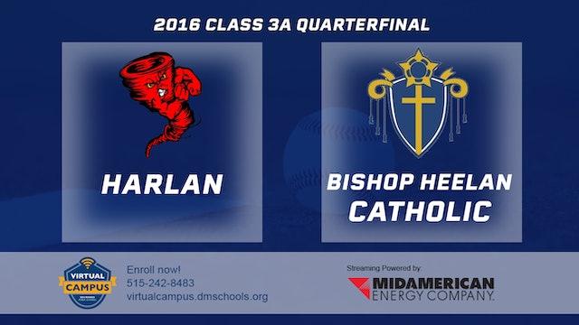 2016 3A Baseball Quarter Finals: Harlan vs Bishop Heelan Catholic, Sioux City