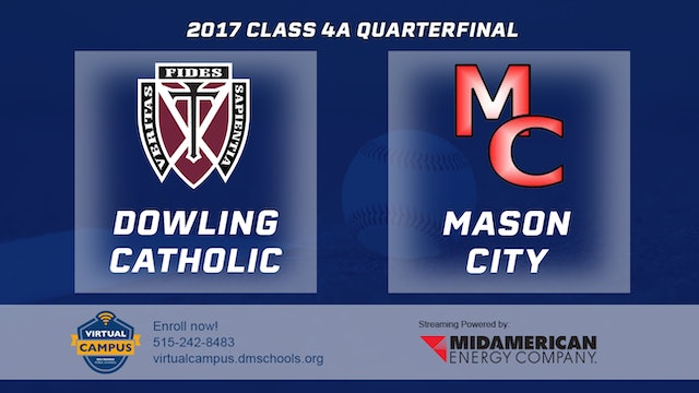 2017 Baseball 4A Quarterfinal - Dowling Catholic, West Des Moines vs Mason City