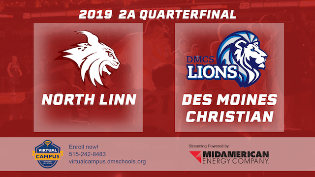 2019 Basketball 2A Quarterfinal - North Linn,Troy Mills vs. Des Moines Christian