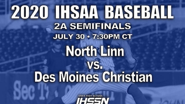 2A SEMI GAME 2 - NORTH LINN VS. DES MOINES CHRISTIAN