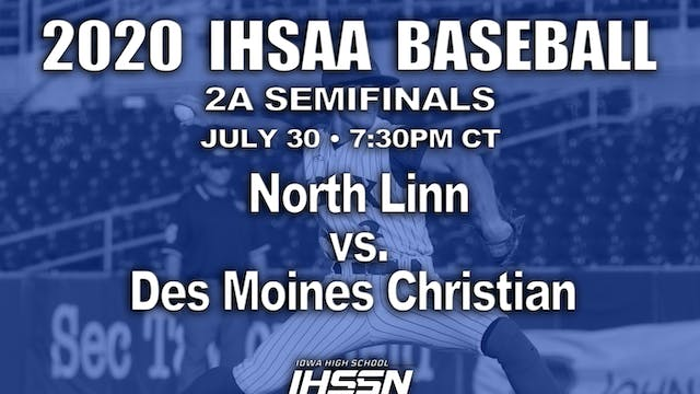 2A SEMI GAME 2 - NORTH LINN VS. DES M...