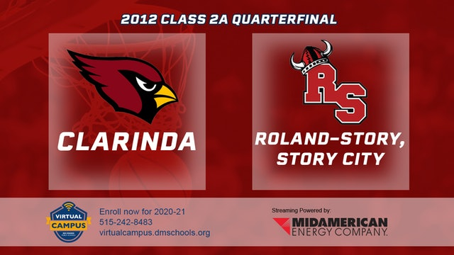 2012 Basketball 2A Quarterfinal - Clarinda vs. Roland-Story, Story City